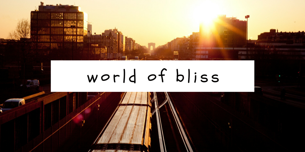 world of bliss